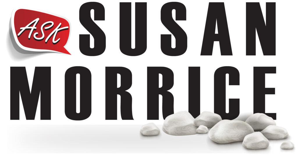 Ask Susan Morrice
